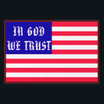 """In God We Trust Yard Sign<br><div class=""""desc"""">The Red,  White and Blue of the American Flag adorned with the words liberals HATE and fear most. This is a way for you reaffirm one of Americas founding principles.</div>"""