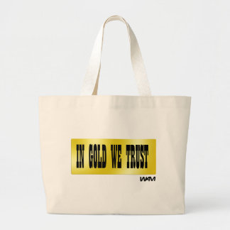 IN GOLD WE TRUST BAGS