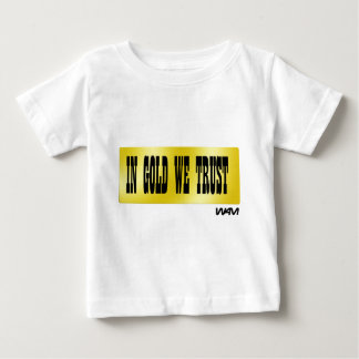 IN GOLD WE TRUST T SHIRT