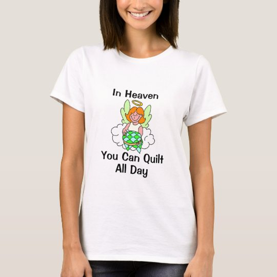 In Heaven You Can Quilt All Day, Fitted T-Shirt