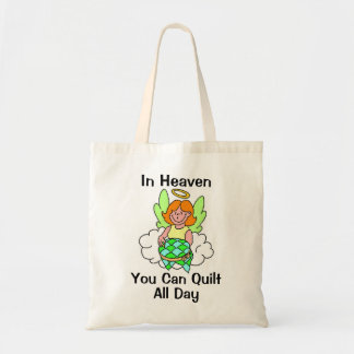 In Heaven You Can Quilt All Day Tote Bag