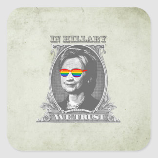 In Hillary we Trust Square Sticker