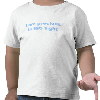 in HIS sight Tee Shirts