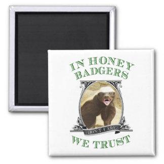 In Honey Badgers We Trust Magnet