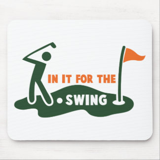 In it for the swing GOLF Mouse Pad