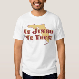 IN JIMBO WE TRUST SHIRT