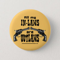 In-Laws & Outlaws Pinback Button