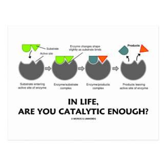 In Life Are You Catalytic Enough? (Enzyme) Postcard