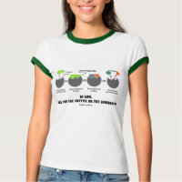 In Life, Are You The Enzyme Or The Substrate? T Shirts