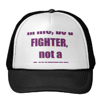 In Life be a Fighter, not a quitter WISDOM quote Mesh Hats
