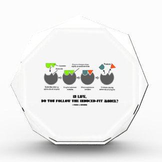 In Life, Do You Follow The Induced-Fit Model? Acrylic Award