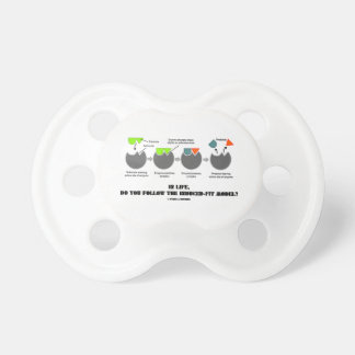 In Life, Do You Follow The Induced-Fit Model? BooginHead Pacifier