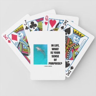 In Life, What Is Your Sense Of Porpoise? (Purpose) Bicycle Playing Cards