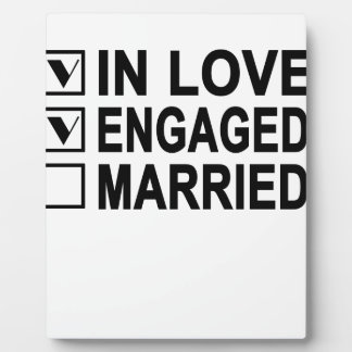 in love, engaged, married Women's T-Shirts.png Plaque