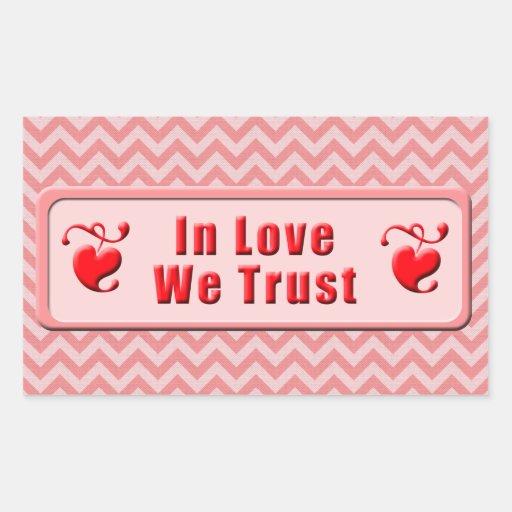 In Love We Trust Rectangular Sticker