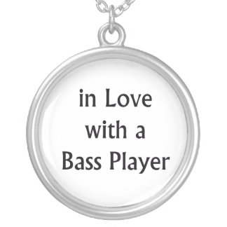 In Love With A Bass Player Black Text Silver Plated Necklace