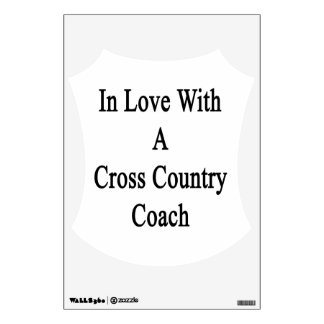 In Love With A Cross Country Coach Room Decal