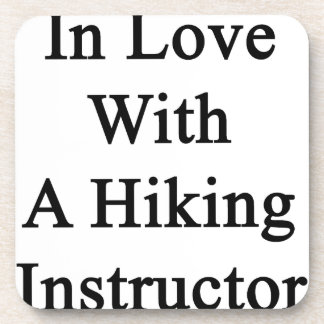 In Love With A Hiking Instructor Coasters