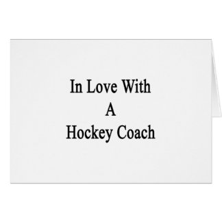 In Love With A Hockey Coach Cards