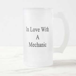 In Love With A Mechanic 16 Oz Frosted Glass Beer Mug