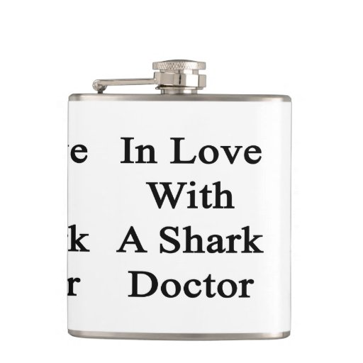 In Love With A Shark Doctor Hip Flask