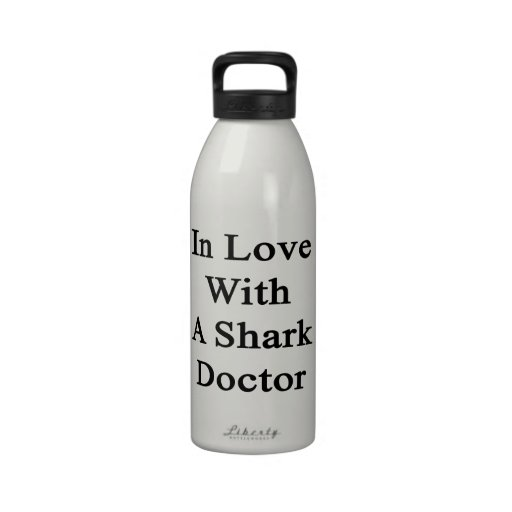 In Love With A Shark Doctor Reusable Water Bottles