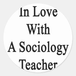 In Love With A Sociology Teacher Round Sticker