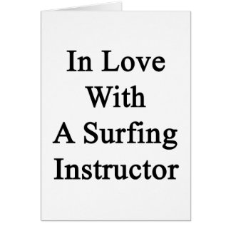 In Love With A Surfing Instructor Card