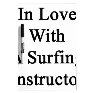 In Love With A Surfing Instructor Dry-Erase Boards