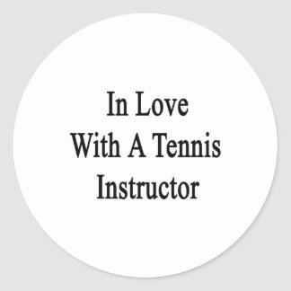 In Love With A Tennis Instructor Classic Round Sticker