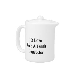 In Love With A Tennis Instructor Teapot
