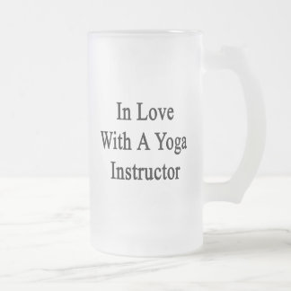 In Love With A Yoga Instructor 16 Oz Frosted Glass Beer Mug