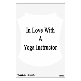 In Love With A Yoga Instructor Wall Decal