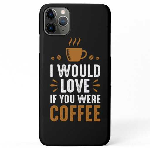 In Love with Coffee iPhone 11 Pro Max Case