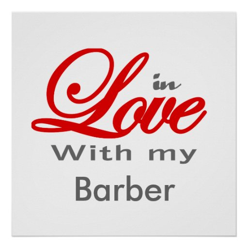 Barber Love : In love with my Barber Poster Zazzle