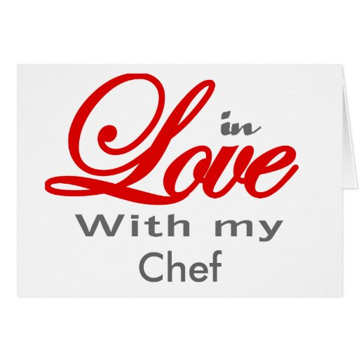 In love with my Chef Greeting Card
