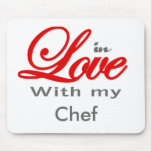 In love with my Chef Mouse Pads