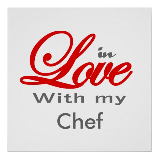 In love with my Chef Posters