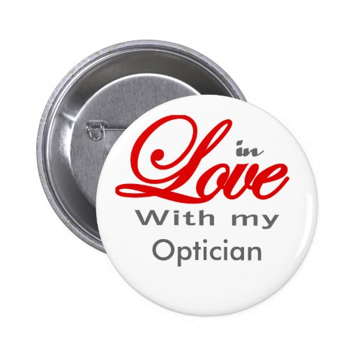 In love with my Optician Pinback Buttons