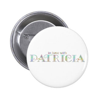 In love with Patricia Pinback Button