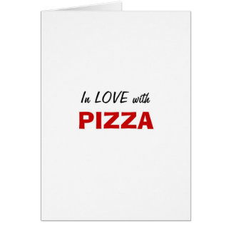 In Love with Pizza Card