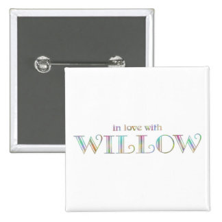 In love with Willow Pinback Buttons