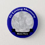 "In Loving Memory Button / Blue<br><div class=""desc"">In Loving Memory Button / Blue</div>"