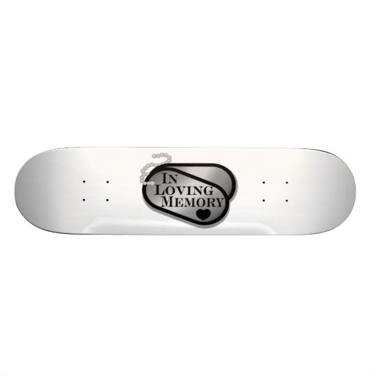 In Loving Memory Dog Tags Skateboard Deck