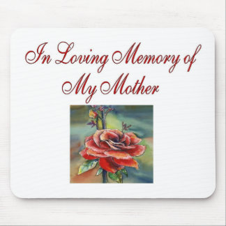 In Loving memory of my mother Mouse Pad
