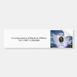 In Loving memory of Sherita M. Williams10/... Bumper Sticker