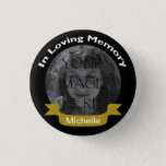 "In Loving Memory Photo Black/Gold Button<br><div class=""desc"">In Loving Memory Photo Black/Gold Button</div>"