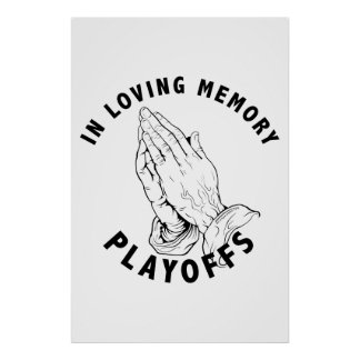 "IN LOVING MEMORY ""PLAYOFFS"" Black ink Poster"
