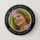 """In Loving Memory Watercolor Floral Photo Memorial Button<br><div class=""""desc"""">A beautiful floral funeral memorial button personalized with a photo of your loved one, a border that can be changed to any color, with white typography that reads """"Always Loved... Never Forgotten... Forever Missed"""", and their name. Decorated with a pink watercolor floral border framing the photograph. A keepsake or memorabilia...</div>"""