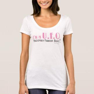 In ' m a U.F.O - Unbelievably Fabulous Object T-Shirt